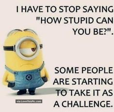 Everyone loves minion, so what is better then minions with a funny attitude? Here we have 50 funny minion quotes all with a fun and sarcastic attitude that will have you laughing out loud. These minion quotes are funny and relatable, especially if you a Funny Minion Pictures, Funny Minion Memes, Minions Quotes, Funny Jokes, Fun Funny, Funny Photos, Funny Images, Hilarious Quotes, Funny Happy