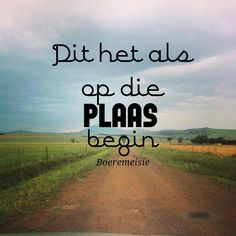 dit het als op die plaas begin Farm Quotes, Love Quotes, Afrikaanse Quotes, Love Of My Life, My Love, Instagram Quotes, Qoutes, Feelings, Sayings
