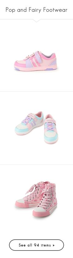 """""""Pop and Fairy Footwear"""" by kyandi ❤ liked on Polyvore featuring shoes, sneakers, shoes - sneakers, pink, pastel shoes, pink sneakers, pastel pink shoes, pastel sneakers, pastel pink sneakers and sandals"""