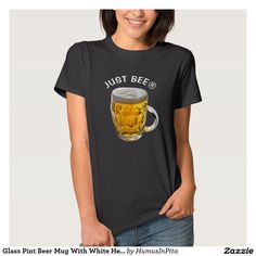 Glass Pint Beer Mug With White Head With Your Text T-Shirt