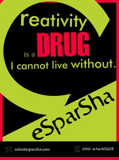 """Creativity is a drug I cannot live without""  This poster was Design for online posting to clients"