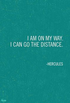 """Affirmation: Go The Distance When we think of inspirational Disney songs, """"Go the Distance"""" from Hercules is always on our list.When we think of inspirational Disney songs, """"Go the Distance"""" from Hercules is always on our list. Great Quotes, Quotes To Live By, Life Quotes, Inspirational Quotes, Quotes From Songs, Quotes Quotes, Camp Quotes, Qoutes, Funny Quotes"""