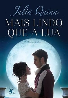 Romantic Girl: Julia Quinn - Everything And The Moon Good Books, Books To Read, My Books, Dream Book, Love Book, The Stranger Movie, Forever Book, Romantic Girl, Julia