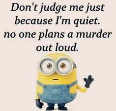 Entertaining Minions quotes AM, Monday March 2016 PDT) - 10 pics - Minion Quotes Funny Minion Memes, Minions Quotes, Funny Jokes, Minion Sayings, Minion Humor, Funny Cartoons, Funny Texts, Minion Pictures, Funny Pictures