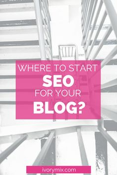 Want to start SEOing your website? Here's how to start doing SEO for your blog.
