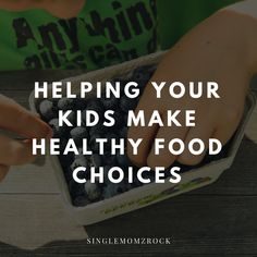 Helping Your Kids Make Healthy Food Choices by Amanda Henderson