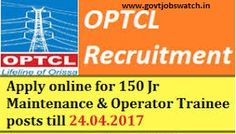 www.optcl.co.in - OPTCL Recruitment 2017, Apply For 150 Junior Maintenance & Operator Trainee Vacancies @www.OPTCL.co.in, OPTCL jobs, OPTCL Vacancy Form