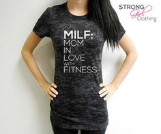 Welcome to Strong Girl Clothing™ Shop!    This listing is for one burnout crew neck tee that says Milf: Mom In Love with Fitness. These