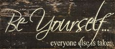 Everyone else is taken - Painted Sign - *Reclaimed Woods- Colors and Finishes May Vary Cover Photos For Boys, Cover Photos Facebook Unique, Fb Cover Photos Quotes, Cover Quotes, Facebook Timeline Covers, Inspiring Quotes Tumblr, Unique Quotes, Emo Quotes, Crush Quotes