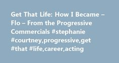 """Get That Life: How I Became – Flo – From the Progressive Commercials #stephanie #courtney,progressive,get #that #life,career,acting http://trading.nef2.com/get-that-life-how-i-became-flo-from-the-progressive-commercials-stephanie-courtneyprogressiveget-that-lifecareeracting/  # Get That Life: How I Became """"Flo"""" From the Progressive Commercials You know her as the way-too-perky Progressive insurance pitchwoman, Flo, a character so recognizable she's been named one of the top female ad icons…"""