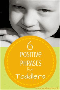 Six phrases that can help you create a positive influence on your toddler. #parenting #parentingtips #toddlers