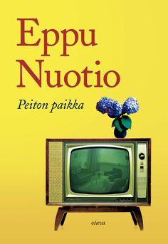 Title: Peiton paikka | Author: Eppu Nuotio | Designer: Päivi Puustinen Box Tv, My Books, Novels, Yellow, Fiction, Romance Novels