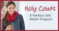 Holy Cowls! 8 Perfect Knit Winter Projects
