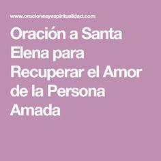 Oración a Santa Elena para Recuperar el Amor de la Persona Amada