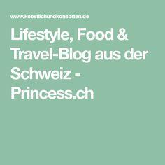 Lifestyle, Food & Travel-Blog aus der Schweiz - Princess.ch