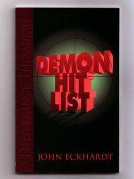 Demon Hit List: John Eckhardt: 9780883686140: Amazon.com: Books
