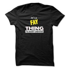 Awesome Tee ITS A FAY THING....YOU WOULDNT UNDERSTAND!!! T-Shirts