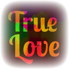 True love is eternal. It's so wonderful it needs to be!