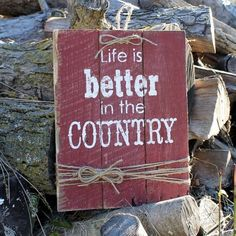 Rustic Wood Decrotive Sign - Hand Painted on Reclaimed Pallet Boards - Farm Country Decor - Life Is Better In The Country