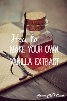 How to Make Vanilla~ *~Extract *Bourbon Vanilla* ~*~& lemon, & mint, & almond Emergency Preparation, Emergency Preparedness, Dog Treat Recipes, Raw Food Recipes, Make Vanilla Extract, Cooking Tips, Cooking Recipes, Learn To Cook, How To Make