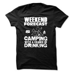 Camping T-Shirt And Hoodie :Weekend Forecast Camping Wi T Shirt, Hoodie, Sweatshirt
