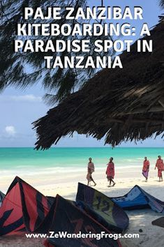 Paje #Zanzibar #Kiteboarding: A Paradise Spot in #Tanzania // Kites and Maasai // #AdventureTravel by Ze Wandering Frogs
