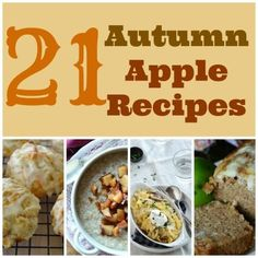 21 Autumn Apple Recipes   Spoonful...perfect for all those apples from apple picking!