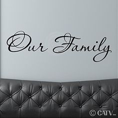 Image from http://guideimg.alibaba.com/images/shop/86/11/07/0/our-family-10-h-x-34-w-vinyl-lettering-sayings-quote-decor-sticker-decal-sticky-wall-words_122680.jpg.