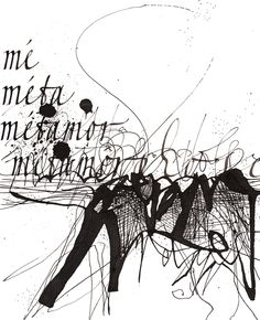 "Metamorphose IV - Sophie Verbeek  ""The writing dissolves and melts into an ugly, primitive mess made of ink. Such is the price for one's transformation: beauty often comes from mud... it's ugliness is beautiful, because it looks so crude roar and primitive."""
