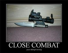 military humor pictures   Close Combat   Military Humor