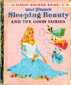 Sleeping Beauty and the Good Fairies story by Dorothy Strebe and Annie North Bedford and pictures by the Walt Disney Studio adapted by Julius Svendsen and C.W. Satterfield, Golden Press, 1958. B edition