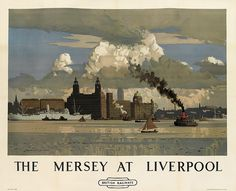 The Mersey at Liverpool - British Railways - 1948 - (Norman Wilkinson) - Posters Uk, Railway Posters, Poster Prints, Poster Ads, Liverpool History, Liverpool Fc, British Travel, Tourism Poster, Beautiful Posters