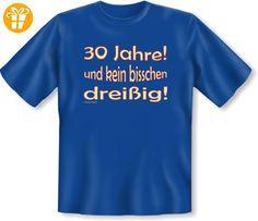 :) Funshirt zum Geburtstag: 30 Jahre und kein bisschen dreißig! T-Shirt Gr: 4XL Farbe: royal-blau - Shirts zum 30 geburtstag (*Partner-Link)