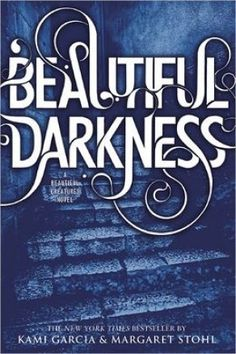 Supernatural Drama: Beautiful Darkness, Book 2 of The Caster Chronicles