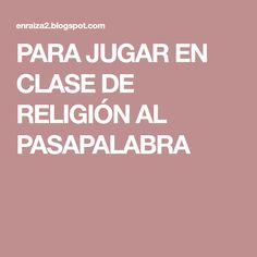 PARA JUGAR EN CLASE DE RELIGIÓN AL PASAPALABRA