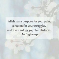 It may seem easier to give up now, but have strength and patience and you will see it's best to keep in faith of Allah!   #Islam #Quotes #Allah