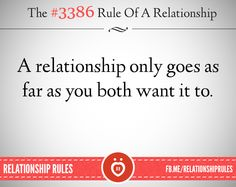 A relationship only goes as far as you both want it to.