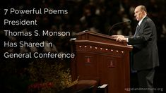 7 Powerful Poems President Thomas S. Monson Has Shared in General Conference | Aggieland Mormons