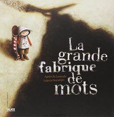 Amazon.fr - La grande fabrique de mots - Agnès de Lestrade, Valeria Docampo - Livres