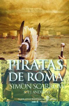 Piratas de Roma Scarrow, Simon 1962-; Andrews, T. J.; Herrera Ferrer, Ana, trad. 1ª ed., Barcelona : Edhasa, 2020 Barcelona, Movie Posters, Movies, Pirates, Rome, Films, Film Poster, Barcelona Spain, Cinema