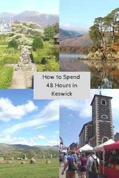 How To Spend 48 Hours in Keswick Keswick Lake District, Lake District Walks, Peak District, London England, Oxford England, Cornwall England, Skye Scotland, Highlands Scotland, Yorkshire Dales