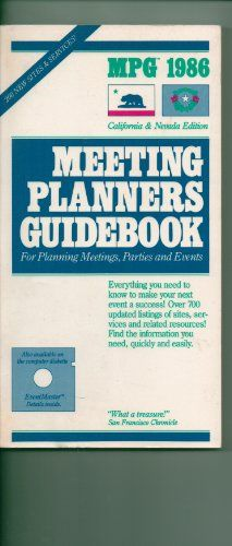 Meeting Planners Guidebook for Planning Meeting , Parties and Events: California and Nevada Ed « LibraryUserGroup.com – The Library of Library User Group