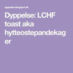 Dyppelse: LCHF toast aka hytteostepandekager