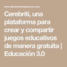 Cerebriti, una plataforma para crear y compartir juegos educativos de manera gratuita | Educación 3.0