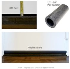 To reduce noise \u0026 drafts fill the gap under your door with pre-cut pipe insulation. You can get the self-sealing type or use double-sided tape to hold it  sc 1 st  Pinterest & How to Make Draft Stoppers | Cheap doors Door draft and Draft stopper