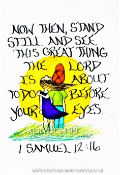 """Now then, stand still and see this great thing the LORD is about to do before your eyes."" 1 Samuel 12:16 (Scripture doodle of encouragement, Bible art journaling, marriage ministry, Children's Church, Sunday School, Bible Study, Women's ministry)"
