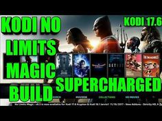 HOW TO SUPERCHARGE KODI NO LIMITS MAGIC BUILD V8.5 FOR KODI 17.6 FROM TH...