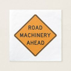 Road Machinery Ahead Road Sign Paper Napkins - kitchen gifts diy ideas decor special unique individual customized