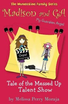 Tale of the Messed Up Talent Show by Melissa Perry Moraja
