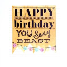 Happy Birthday You Sexy Beast card by HelloLittleBungalow on Etsy, $4.00